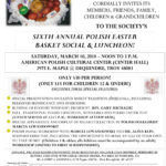 Saturday, March 10, 2018 – Sixth Annual Polish Easter Basket Social
